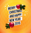 Merry Christmas and Happy New Year 2015 card White vector image vector image