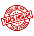 teach english round red grunge stamp vector image vector image
