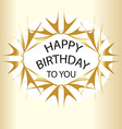 Gold Happy birthday vector image vector image