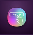 sign up button click app icon vector image vector image