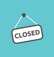 closed sign hanging vector image