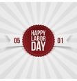 International Labor Day realistic Emblem vector image