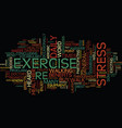 exercise and stress text background word cloud vector image vector image