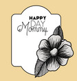 happy mothers day frame with flower vector image vector image