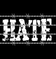 hate with barbed wire vector image vector image