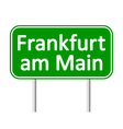 Frankfurt am Main road sign vector image vector image