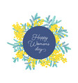 happy women s day wish surrounded spring mimosa vector image vector image