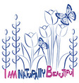 i am naturally beautiful background vector image