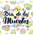 day of the dead lettering quote on handdrawn vector image vector image