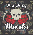 day of the dead lettering quote with handdrawn vector image vector image
