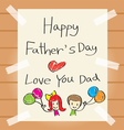 Fathers Day Drawing Card vector image
