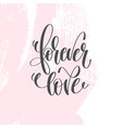 forever love - hand lettering inscription text to vector image vector image