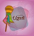 happy ugadi creative greeting card traditional vector image vector image