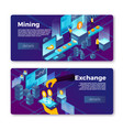 cryptocurrency mining and exchange banners vector image