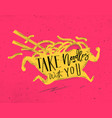 poster take noodles with you pink vector image vector image