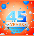 forty five years anniversary celebration vector image vector image