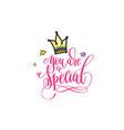 you are special - positive hand lettering poster vector image