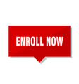 enroll now red tag vector image vector image