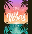 good vibes vector image