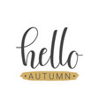 handwritten lettering of hello autumn vector image