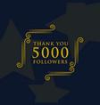 social media 5000 followers thank you message vector image vector image