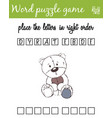 words puzzle game with teddy bear place the vector image