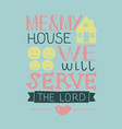 Hand lettering me and my house we will serve the