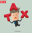 Business man showing TAX - - EPS10 vector image vector image