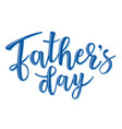 fathers day lettering poster vector image