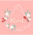 floral flower geometry frame pink background vector image vector image