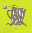 poster take tea with you green vector image vector image