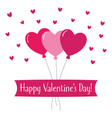 valentines day greeting card with hearts balloons vector image