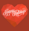 calligraphic happy holidays vector image vector image