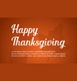 happy thanksgiving maple background collection vector image vector image