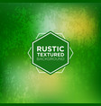 rustic green background in grunge style vector image