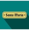 Santa Maria sign flat icon vector image vector image
