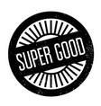 super good rubber stamp vector image vector image