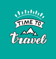 time to travel hand made lettering text stylish vector image vector image