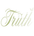 truth vector image vector image
