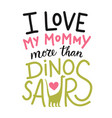 with diplodocus ans lettering text - i love my vector image