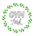 hand drawn retro lettering gym freak vector image