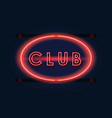 nightclub red neon sign vector image