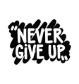 Never give up vector image