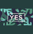 yes trendy box with text yes and drawing green vector image vector image