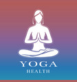 yoga health training logo with female meditation vector image