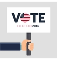 Hand holding poster Vote Presidential election vector image