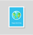 greeting earth day card with globe on blue vector image