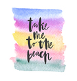 motivation poster take me to the beach abstract