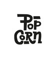 popcorn text label in unique rude style hand vector image vector image