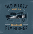 vintage hand drawn tee graphic design old pilots vector image
